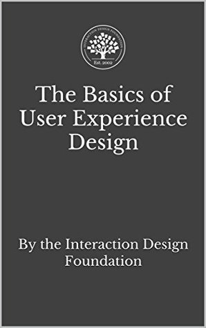 The Basics Of User Experience Design A Ux Design Book By The Interaction Design Foundation By Mads Soegaard