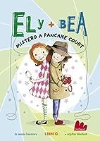 Ely + Bea: Mistero a Pancake Court