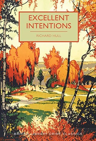 Excellent Intentions Richard Hull, Martin Edwards