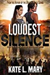 The Loudest Silence (Oklahoma Wastelands, #1)
