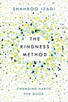 The Kindness Method: Changing Habits for Good
