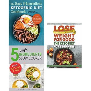 easy 5-ingredient ketogenic diet cookbook, 5 simple ingredients slow cooker and lose weight for good the keto diet for beginners 3 books collection set - low-carb, high-fat recipes, f*ck that's quick