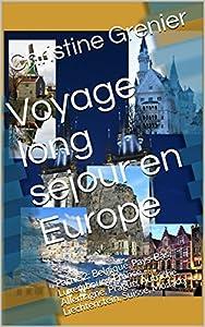 Voyage long séjour en Europe: Partie 2: Belgique, Pays-Bas, Luxembourg, France, Allemagne, Prague, Autriche, Liechtenstein, Suisse, Monaco
