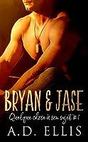 Bryan & Jase (Quelque chose à son sujet #1)