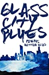 Glass City Blues: Poems