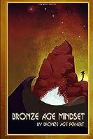 Bronze Age Mindset: An Exhortation