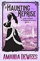 A Haunting Reprise (Sybil Ingram Victorian Mysteries #3)