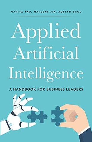 Applied Artificial Intelligence by Mariya Yao