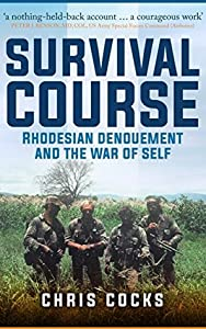 Survival Course: Rhodesian Denouement and the War of Self