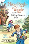 Missy Piggle-Wiggle and the Sticky-Fingers Cure (Missy Piggle-Wiggle, #3)