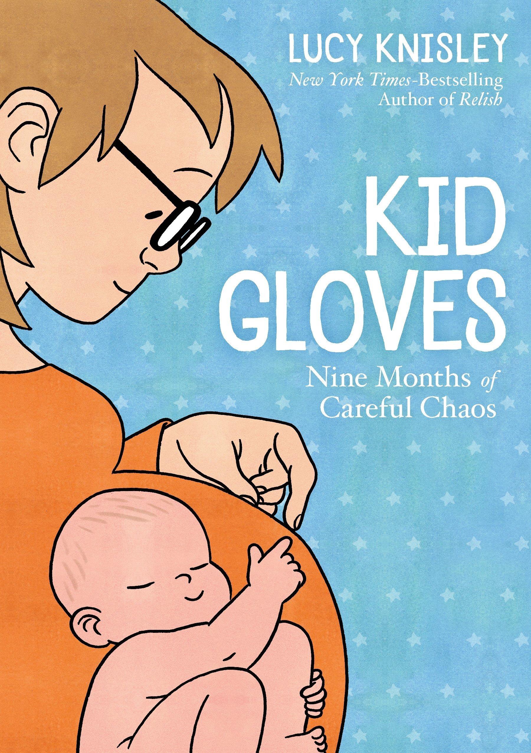 Kid Gloves- Nine Months of Careful