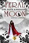 Die rote Kriegerin (Feral Moon, #1)