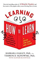 Learning How to Learn: How to Succeed in School Without Spending All Your Time Studying