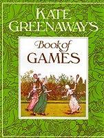 Kate Greenaway's Book of Games