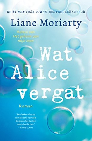 Wat Alice vergat by Liane Moriarty