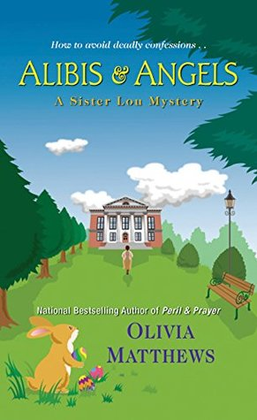 Alibis & Angels (A Sister Lou Mystery)