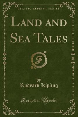Land and Sea Tales (Classic Reprint)
