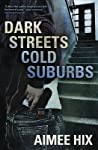 Dark Streets, Cold Suburbs by Aimee Hix