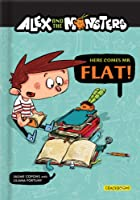 Alex and the Monsters #1: Here Comes Mr. Flat!