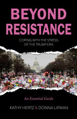 Beyond Resistance: Coping with the Stress of the Trump Era