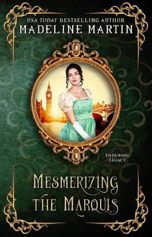 Mesmerizing the Marquis (Enduring Legacy #11)