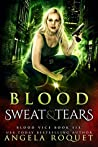 Blood, Sweat, and Tears (Blood Vice #6)