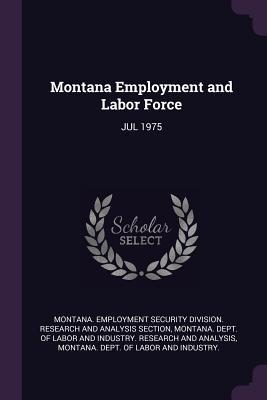 Montana Employment and Labor Force: Jul 1975