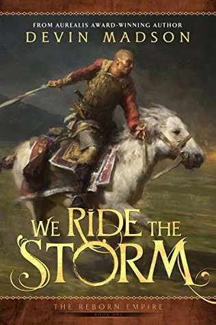 We Ride the Storm (The Reborn Empire, #1)