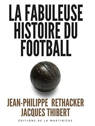 La Fabuleuse histoire du football (NON FICTION)