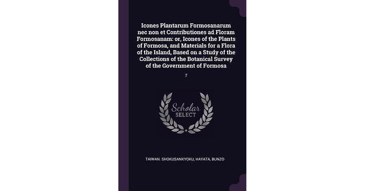 27f350769234 Icones Plantarum Formosanarum NEC Non Et Contributiones Ad Floram  Formosanam  Or