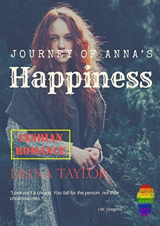 Lesbian romance: Journey of Anna's Happiness