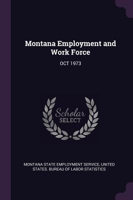 Montana Employment and Work Force: Oct 1973