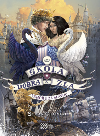 Vzhůru za slávou (The School for Good and Evil: The Camelot Years, #1)