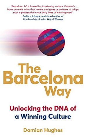 The Barcelona Way by Damian Hughes