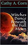 Witches Dance Beneath the Full Moon