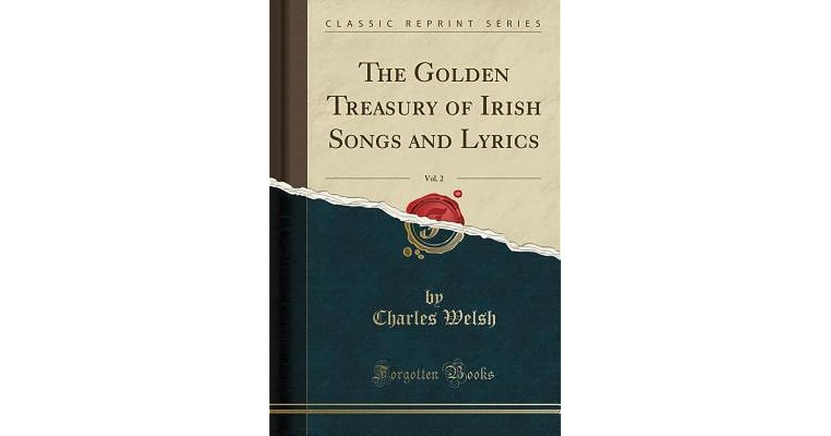 The Golden Treasury of Irish Songs and Lyrics, Vol  2 by Charles Welsh