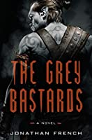 The Grey Bastards (The Lot Lands, #1)
