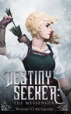 Destiny Seeker: The Messenger (Destiny Seeker Series Book 1)