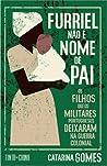 Furriel não é nome de pai - Os filhos que os militares portugueses deixaram na guerra colonial