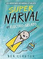 Super Narval et Électro-Gelato (Les aventures de Narval et Gelato #2)