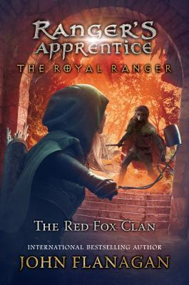 The Red Fox Clan (Ranger's Apprentice: The Royal Ranger, #2)
