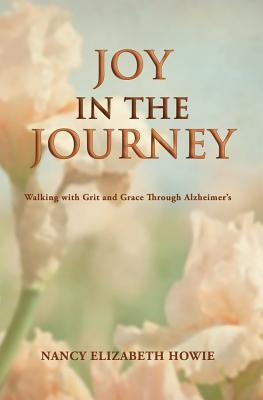 Joy in the Journey: Walking with Grit and Grace Through Alzheimers