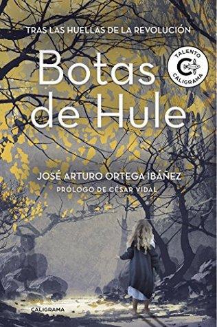 Botas de Hule: Tras las huellas de la revolución