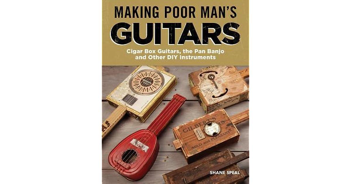 Making Poor Man's Guitars: Cigar Box Guitars, the Frying Pan Banjo