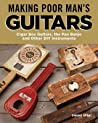 Making Poor Man's Guitars by Shane Speal
