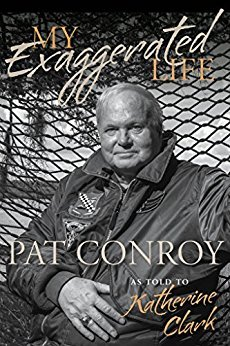 My Exaggerated Life: Pat Conroy (Non Series)