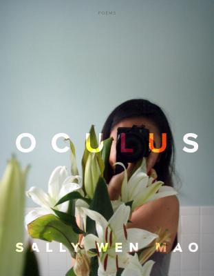 Oculus by Sally Wen Mao