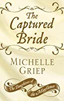 The Captured Bride (The Daughters of the Mayflower, #3)