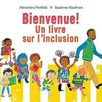 Bienvenue!: Un Livre Sur l'Inclusion