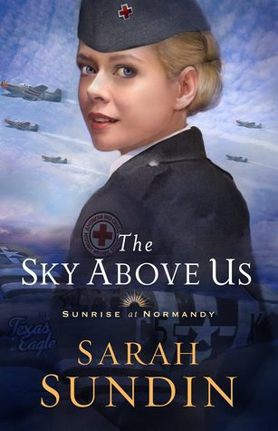 The Sky Above Us by Sarah Sundin